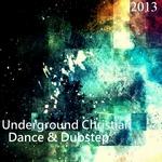 Underground Christian Dance & Dubstep 2013