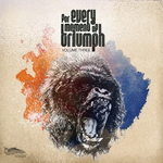 For Every Moment Of Triumph: Volume Three (unmixed tracks)