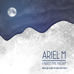 ARIEL M - I Need The Night (Front Cover)