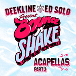 Bounce N Shake Acapellas Part 2