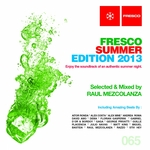 Fresco Summer Edition 2013 (Selected & mixed By Raul Mezcolanza) (unmixed tracks)