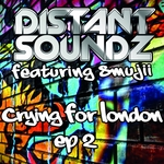 DISTANT SOUNDZ feat SMUJJI - Crying For London (EP 2) (Front Cover)