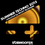 Subwoofer Records Presents Summer Techno 2013 (selected by Ricky Busnari)