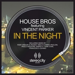 HOUSE BROS feat VINCENT PARKER - In The Night (remixes) (Front Cover)