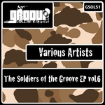The Soldiers Of The Groove EP Vol6