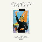 Noise & Girls (remixes Pt 1)