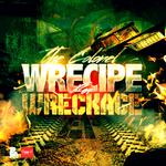 Wrecipe For Wreckage