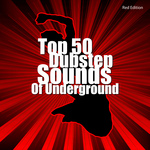Top 50 Dubstep Sounds Of Underground (Red Edition)