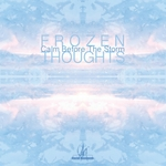 FROZEN THOUGHTS - Calm Before The Storm (Front Cover)