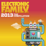 Electronic Family 2013: The Compilation