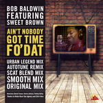 Ain't Nobody Got Time Fo Dat (Summer Mix Pack)