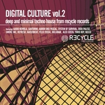 Digital Culture Vol 2 (Deep & Minimal Techno House From Recycle Records)
