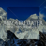FIREWATER, Milo - Linchpin Remixes Part I (Front Cover)