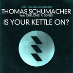 SCHUMACHER, Thomas feat CHELONIS R JONES - Is Your Kettle On? (Front Cover)