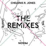 JONES, Chelonis R - The Prison Buffet The Remixes (Front Cover)