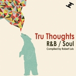 Tru Thoughts R&B/Soul (Compiled by Robert Luis)