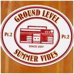 Ground Level Summer Vibes Part 2