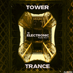 Tower Trance Vol 1: 15 Electronic Tracks