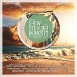 Show Stealing Moments: Part 1 (unmixed tracks)