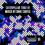 Caterpillar Trax V1 (Mixed by Dave Curtis)