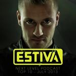 Estiva presents Next Level Podcast Top 10 - July 2013