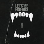 Lets Be Friends EP 1