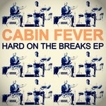 Hard On The Breaks EP
