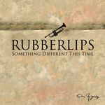 RUBBERLIPS - Something Different This Time (Front Cover)