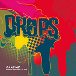DJ Alyaz Presents Drops Vol 2