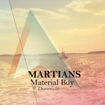 MARTIANS feat DOMENICKO - Material Boy (Front Cover)