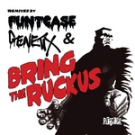 Bring The Ruckus (Funtcase & Genetix Remixes)
