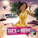 White Cat Recordings presents Back 2 Miami