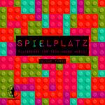 Spielplatz Vol 3 Playground For Tech House Music