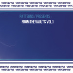 Patterns Presents From The Vaults Vol 1