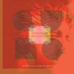 FOXX, John/JORI HULKKONEN - European Splendour (Front Cover)