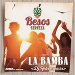 La Bamba Dj Rebel Remix - Original Extended Mix