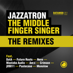 The Middle Finger Singer The Remixes