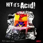 Hey Its Acid!