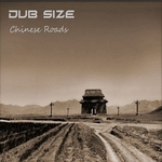 DUB SIZE - Chinese Roads (Front Cover)