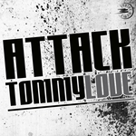 LOVE, Tommy - Attack (Front Cover)