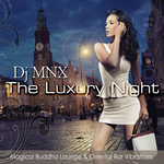 The Luxury Night (Magical Buddha Lounge & Oriental Bar Vibrations)