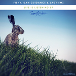 FISHY/DAN GUIDANCE/LADY EMZ - Life Is Listening EP (Front Cover)
