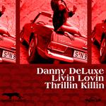 DELUXE, Danny - Livin Lovin Thrillin Killin (Front Cover)