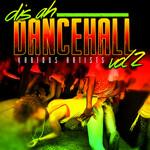 Dis Ah Dancehall Vol 2