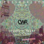 Crossworlder Vol 8 London Heart (unmixed tracks)