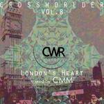 Crossworlder Vol 8 London Heart (unmixed tracks)