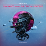 Yam Who? Presents The Official Reworks