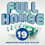 Full House Vol 19 Underground House Music Selection