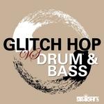 Glitch Hop vs Drum & Bass