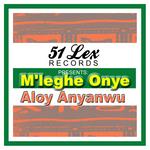 51 Lex Presents M'leghe Onye